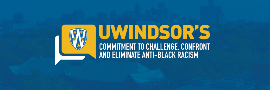 UWindsor's Commitment to Confront, Educate and Eliminate Anti-Black Racism