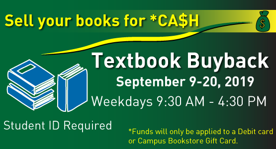Sell your books for cash. Textbook buyback weekdays, September 9-20, 2019