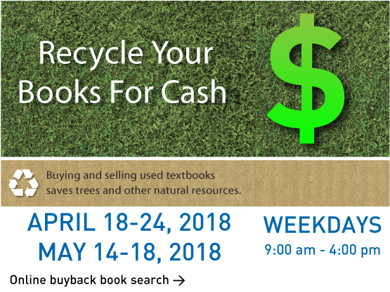 Textbook Buyback April 18-24 and May 14-18 2018. Click for book search tool.