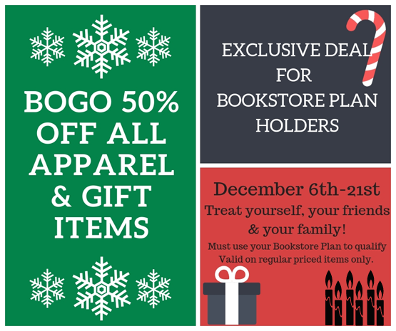 BOGO 50 percent off apparel and gift items to all Bookstore plan holders