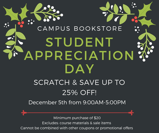 Student Appreciation Day December 5, 2018 Scratch and Save up to 25 percent