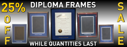 Diploma Frame Sale 25 percent off while quantities last.