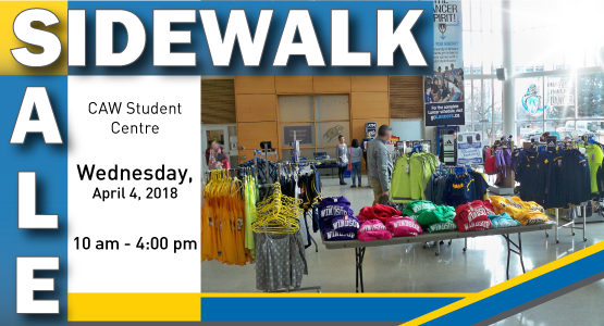 Sidewalk Sale April 4 2018 CAW Student Centre 10 am - 4 pm