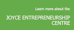Link to more information about the Joyce Entrepreneurship Centre