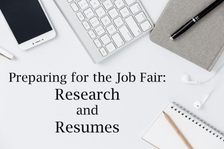 Preparing for the Job Fair: Research & Resumes