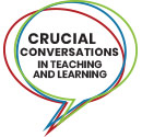 Crucial Conversations in Teaching and Learning