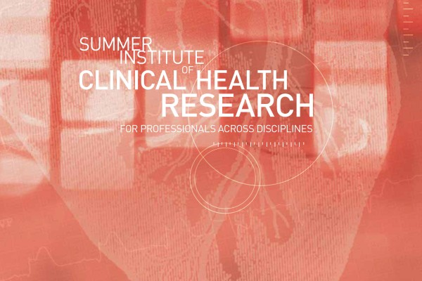 Professionals, academics, and graduate students from health and social sciences are invited to attend the Summer Institute of Clinical Health Research program, June 22 to 26.