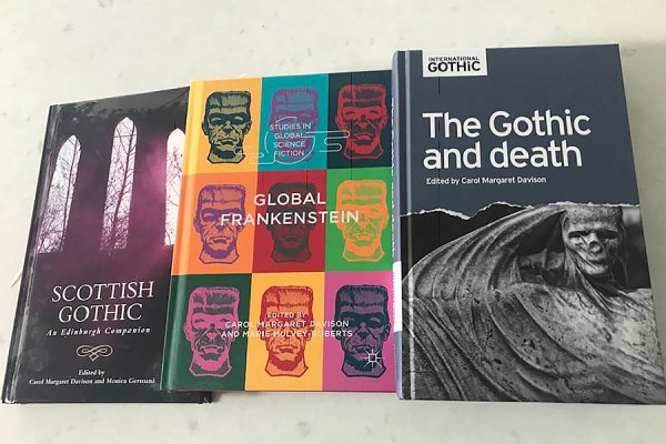 Three books: The Edinburgh Companion to Scottish Gothic, Global Frankenstein, and The Gothic and Death.