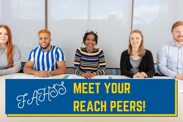 First-year FAHSS students are invited to an online event on Thursday, July 30 to meet their student advisors who make up the Reach Peer Advising Team.