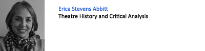 Erica Stevens Abbitt. Theatre History and Critical Analysis