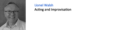 Lionel Walsh. Acting and Improvisation
