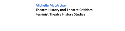 Michelle MacArthur. Theatre History and Theatre Criticism