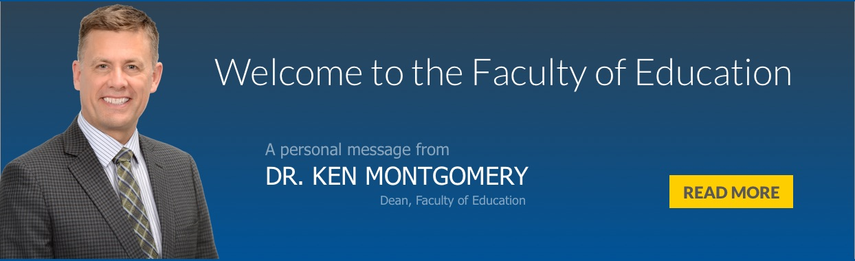 Welcome to the Faculty of Education; Dean's Welcome Message