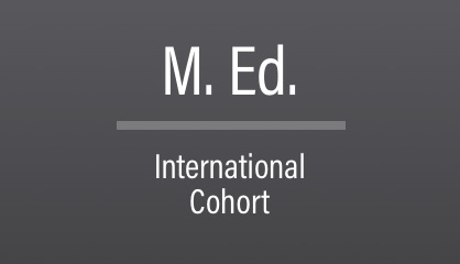 M.Ed. International Cohort