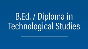 B.Ed. / Diploma in Technological Studies