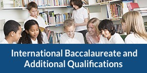 International Baccalaureate and Additional Qualifications