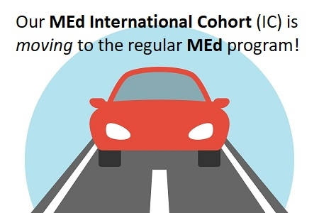 Our MEd International Cohort (IC) is moving to the regular MEd program!