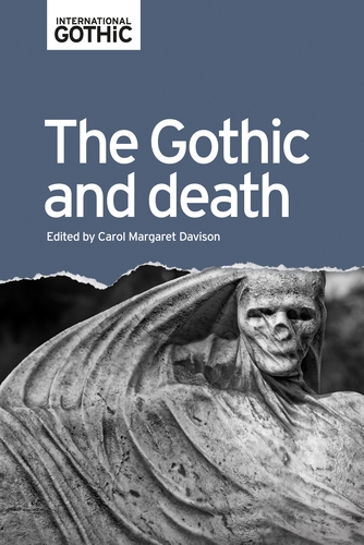 The Gothic and Death by Carol Davison