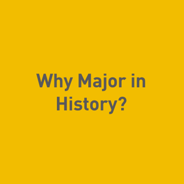 Why Major in History?