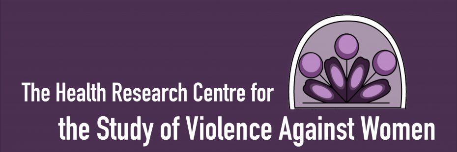 The Health Research Centre for the Study of Violence Against Women