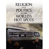 Religion and Politics in the World's Hot Spots.
