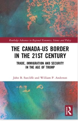 The Canada-US Broder in the 21st Century:  Trade, Immigration and Security in the Age of Trump