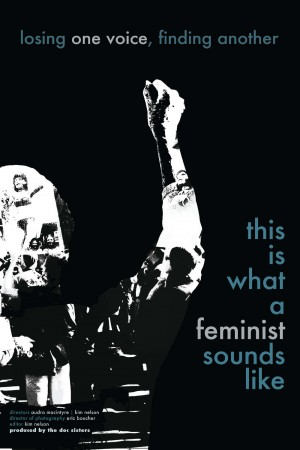 Poster for the documentary film What a Feminist Sounds Like