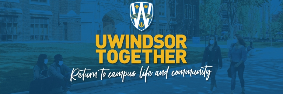 UWindsor Together - Return to campus life and community