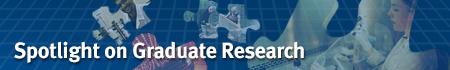 Spotlight on Graduate Research