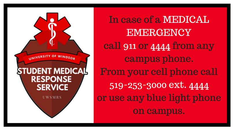 In case of EMERGENCY call 911 or 4444 from any campus phone. From your cell phone call 519-253-3000 ext. 4444