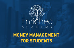 Enriched Academy - Money Management for Students